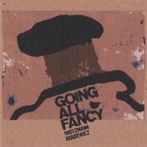 """Peter Brötzmann, Jason Adasiewicz """"Going All Fancy"""" Brö Records"""