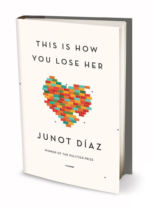 This Is How You Lose Her by Junot Díaz (2013) | Community Post: 11 Of The Best Short Story Collections Of The 21st Century (So Far)