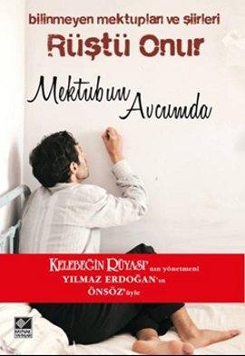 Rüştü Onur'un bilinmeyen mektupları ve şiirleri Yılmaz Erdoğan'ın önsözüyle, ilk kez bu kitapta bir arada. www.idefix.com/kitap/rustu-onur-mektubun-avcumda-leyla-sahin/tanim.asp?sid=T80S37GZ0A4A653SY23K