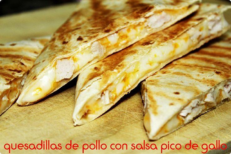 Complicaciones las justas: Quesadillas de pollo con salsa Pico de Gallo