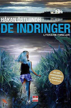 De indringer van Håkan Östlundh Alweer zo'n superenge Skandinavische thriller