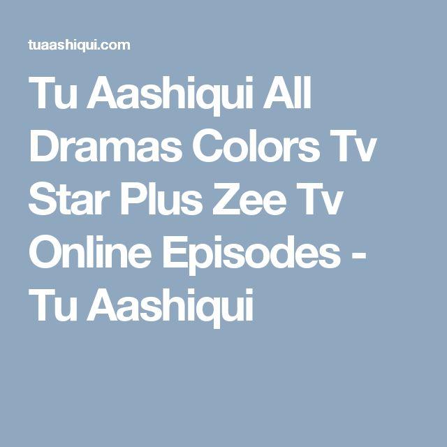 Tu Aashiqui All Dramas Colors Tv Star Plus Zee Tv Online Episodes - Tu Aashiqui