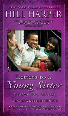 Letters to a Young Sister by Hill Harper, Click to Start Reading eBook, Now in paperback: the New York Times bestselling book of inspirational advice and wisdom for young wo