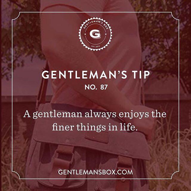 Indulge a little. #BeSavvy #WednesdayWisdom #GentlemansTip