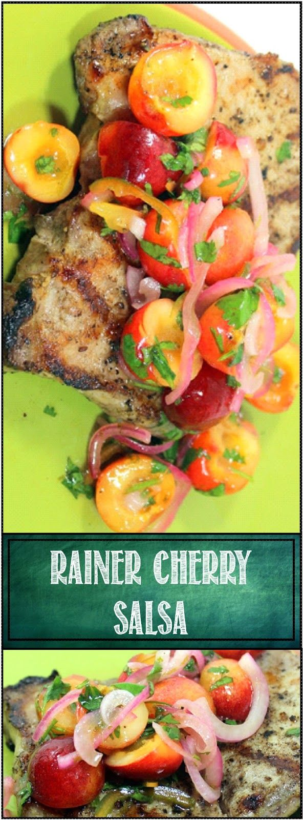Rainier Cherry Salsa for a Pork Chop - Grilling Time Condiment...Maybe because these cherries are only in season a couple of months a year, this is by far one of my very favorite bites... The sweet powerful variety of Cherries accents a beautifully grilled pork chop for that one perfect bite! Easy to make and best when made in advance for the flavors to mix and mingle, I simply love this BEAUTIFUL Look and Taste!