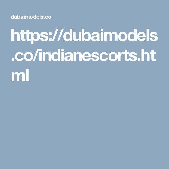 https://dubaimodels.co/indianescorts.html