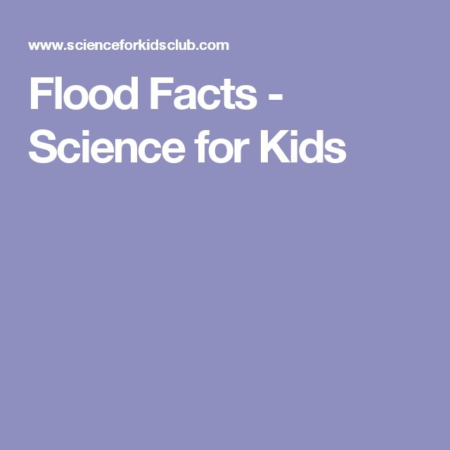 Flood Facts - Science for Kids
