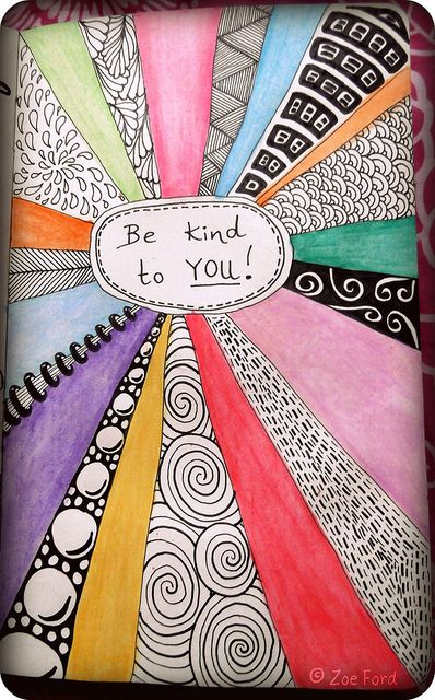 Be kind to YOU. Yes.