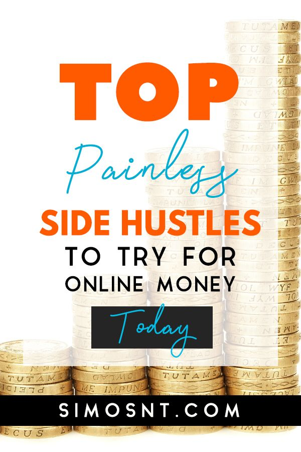 Top Painless Side Husles To Try For Online Money Today Quick