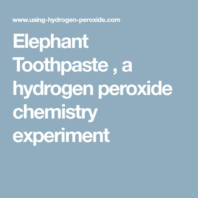 Elephant Toothpaste , a hydrogen peroxide chemistry experiment