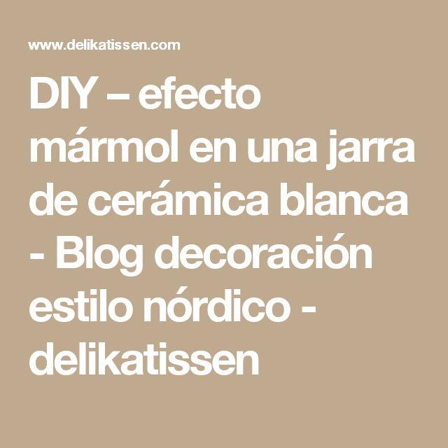 DIY – efecto mármol en una jarra de cerámica blanca - Blog decoración estilo nórdico - delikatissen