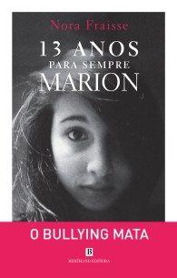 Novidade Bertrand | 13 Anos para Sempre, Marion, de Nora Fraisse - Estante de Livros