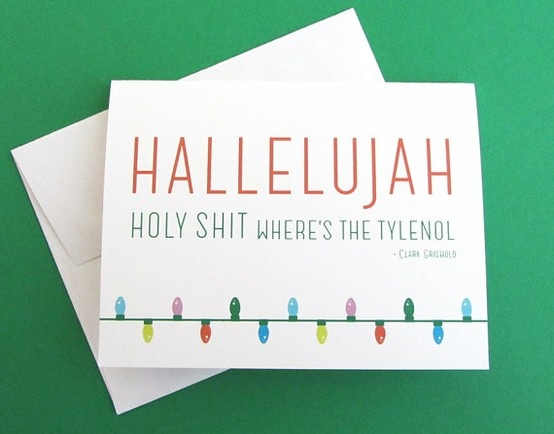 Clark Griswold Christmas Vacation Christmas cards!! - I MUST have these! This is my most-quoted line from that movie, which I watch at least 10 times per holiday season!