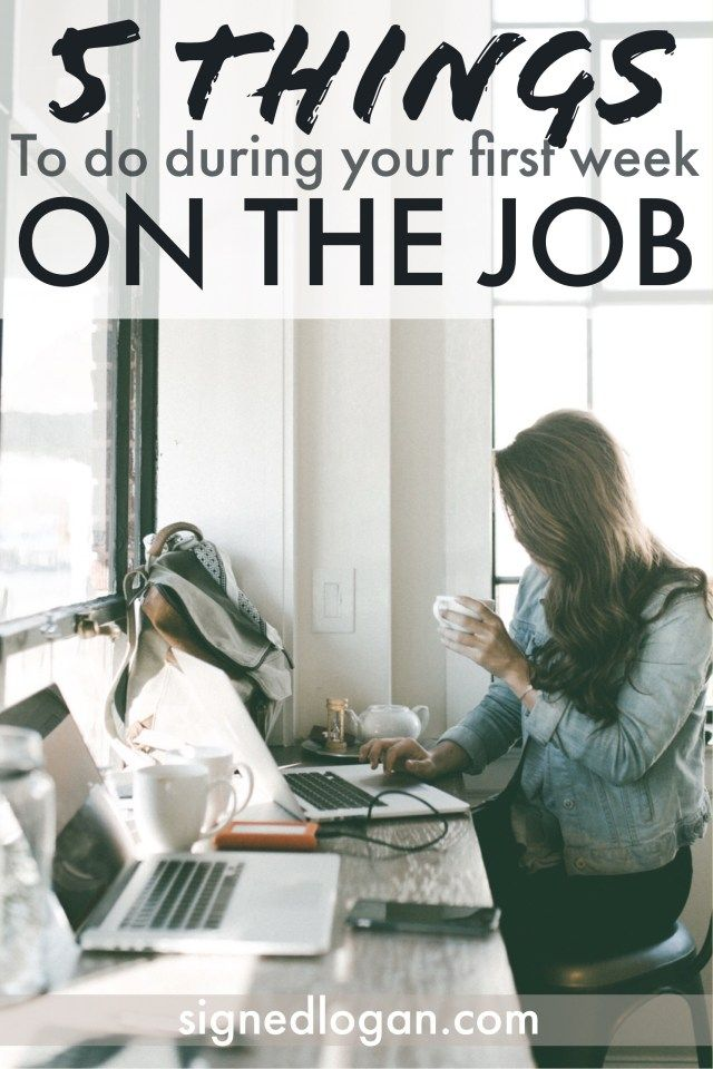 5 Things to Do Your First Week on the Job | Signed, Logan