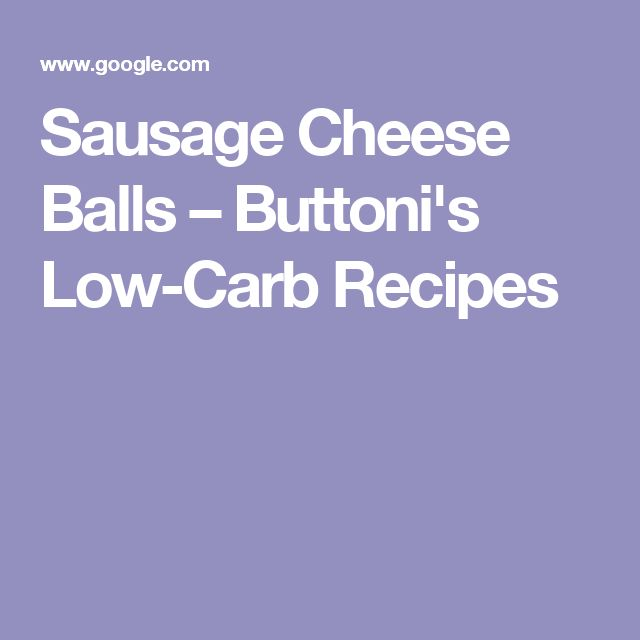 Sausage Cheese Balls – Buttoni's Low-Carb Recipes