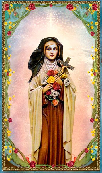 St. Therese, ora pro nobis. PLEASE PICK ME A ROSE FROM THE HEAVENLY GARDEN AND SEND IT TO ME WITH A MESSAGE OF LOVE.