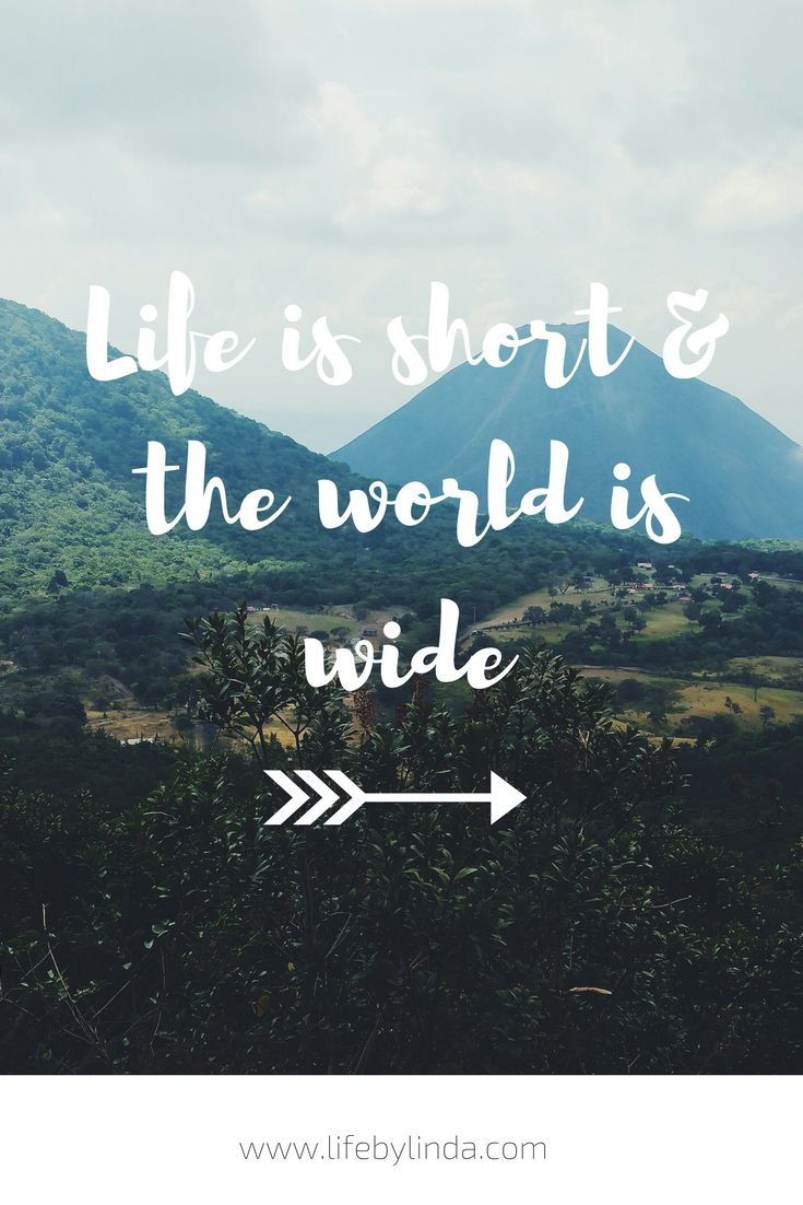 Life is short and the world is wide! |life by linda | travel blogger