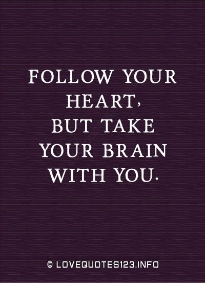 Follow your heart #inspirational #quotes