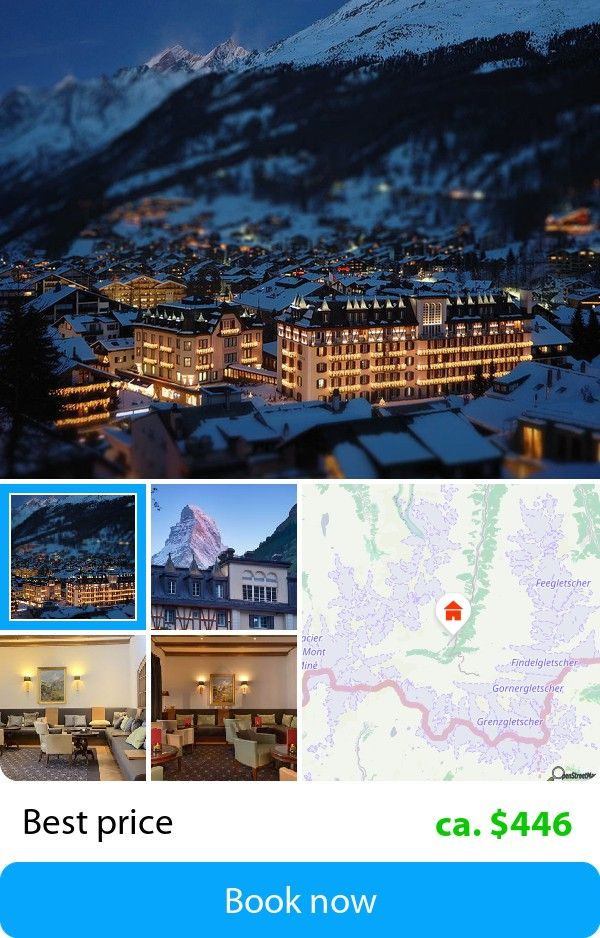 Mont Cervin Palace (Zermatt, Switzerland) – Book this hotel at the cheapest price on sefibo.