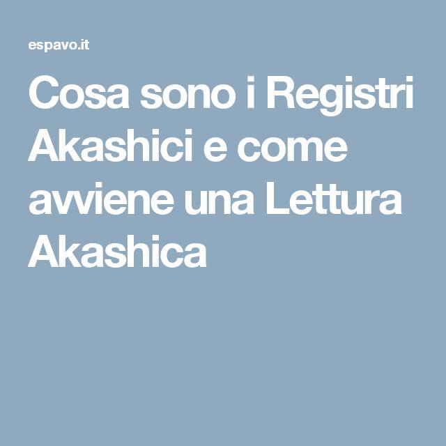 Cosa sono i Registri Akashici e come avviene una Lettura Akashica