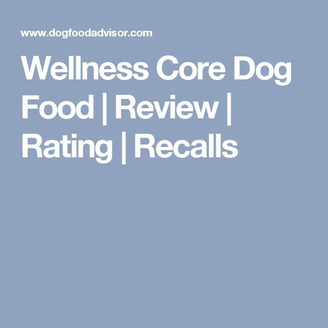 Wellness Core Dog Food | Review | Rating | Recalls