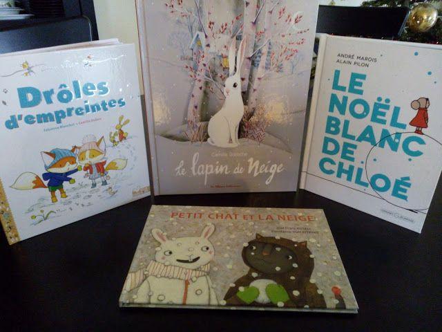 Sous le feuillage: Feuilletage d'albums #39 : spécial NEIGE : Le Noël blanc de Chloé - Petit Chat et la neige - Le lapin de neige ♥ ♥ ♥ - Drôles d'empreintes