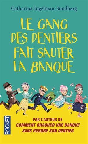 Le gang des dentiers fait sauter la banque de Catharina INGELMAN-SUNDBERG http://www.amazon.fr/dp/2266265954/ref=cm_sw_r_pi_dp_FMy2wb04SDQ9S