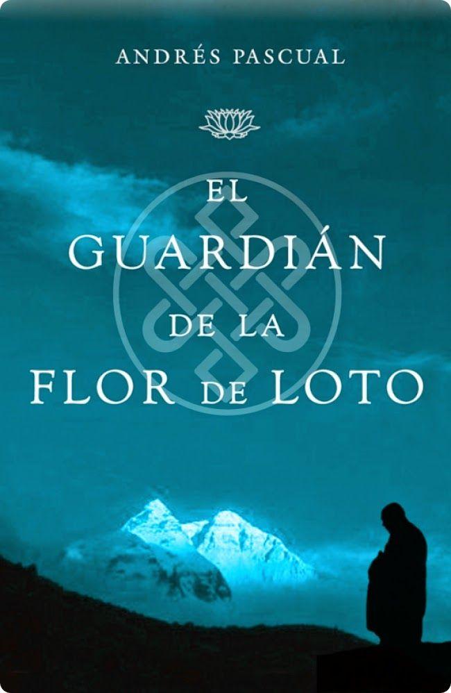 Los libros de Dánae: El guardian de la flor de loto.- Andrés Pascual