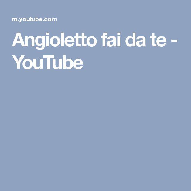 Angioletto fai da te - YouTube