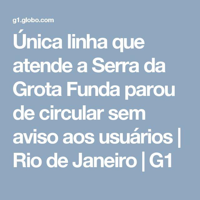 Única linha que atende a Serra da Grota Funda parou de circular sem aviso aos usuários | Rio de Janeiro | G1