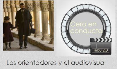 """OrienTapas: """"Los orientadores y el audiovisual"""": nuevo grupo en Cero en conducta"""