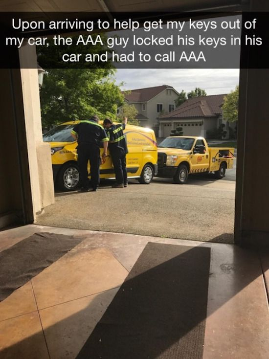 Plot twist...the second AAA locked him self out too.