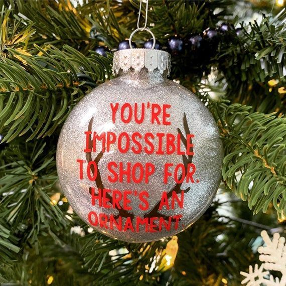 Christmas Ornament Funny Ornament Impossible To Buy For Etsy In 2020 Funny Christmas Ornaments Funny Ornaments Friend Christmas Ornaments