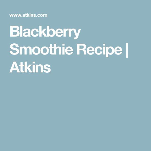Blackberry Smoothie Recipe | Atkins