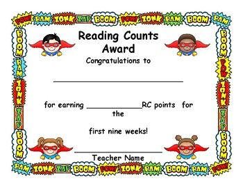 """This download contains a set of super cute """"Super Hero"""" themed Reading Counts award certificates. The certificates provide space for you to write in the number of points your students have accumulated for each of the nine weeks or quarters  as well as room for your signature."""