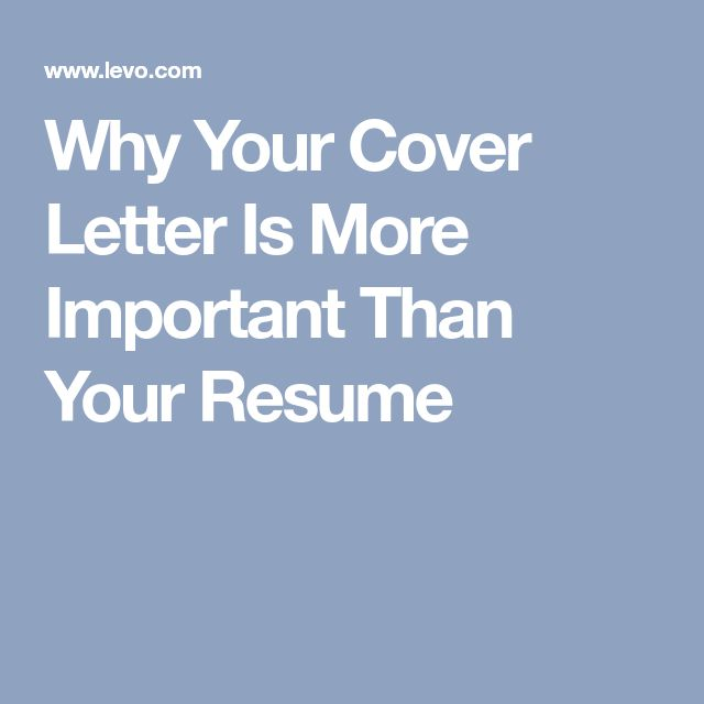 Why Your Cover Letter Is More Important Than Your Resume