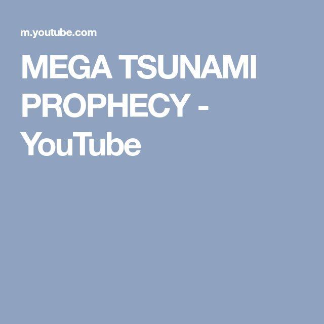 MEGA TSUNAMI PROPHECY - YouTube