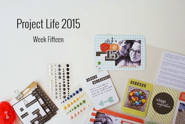 Amca Design: PROJECT LIFE - Year 2015 Week fifteen