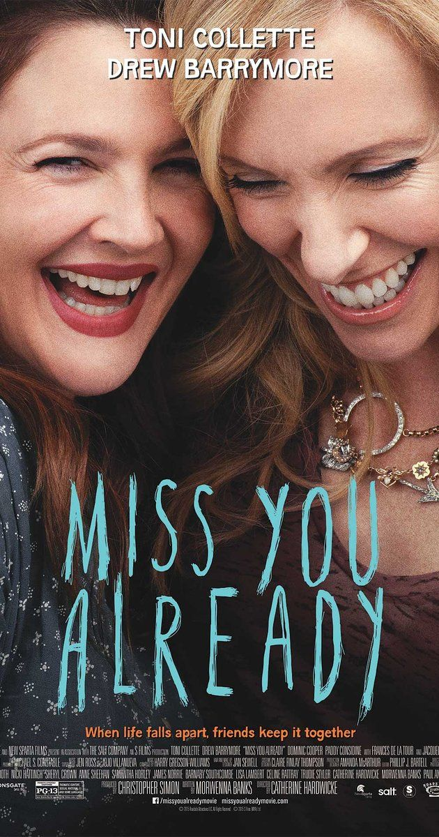 Miss you already. With Drew Barrymore. The friendship between two life-long girlfriends is put to the test when one starts a family and the other falls ill.