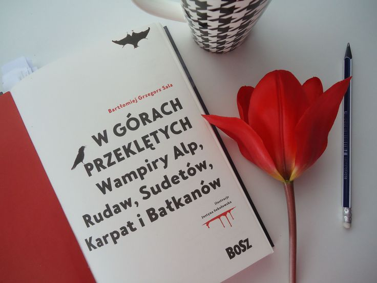 """Bartłomiej Grzegorz Sala """"W Górach Przeklętych. Wampiry Alp, Rudaw, Sudetów, Karpat i Bałkanów"""""""