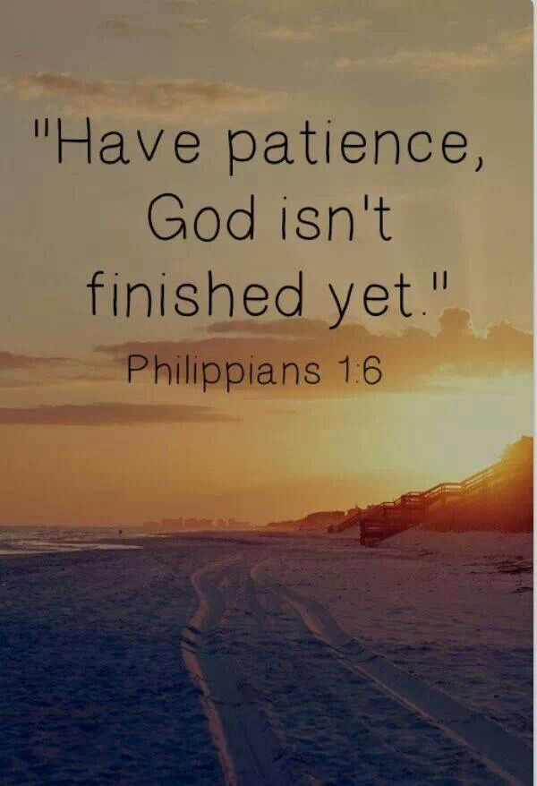 Philippians 1:6 ~Amen~Being confident of this very thing, that He which hath begun a good work in you will perform it until the day of Jesus Christ~
