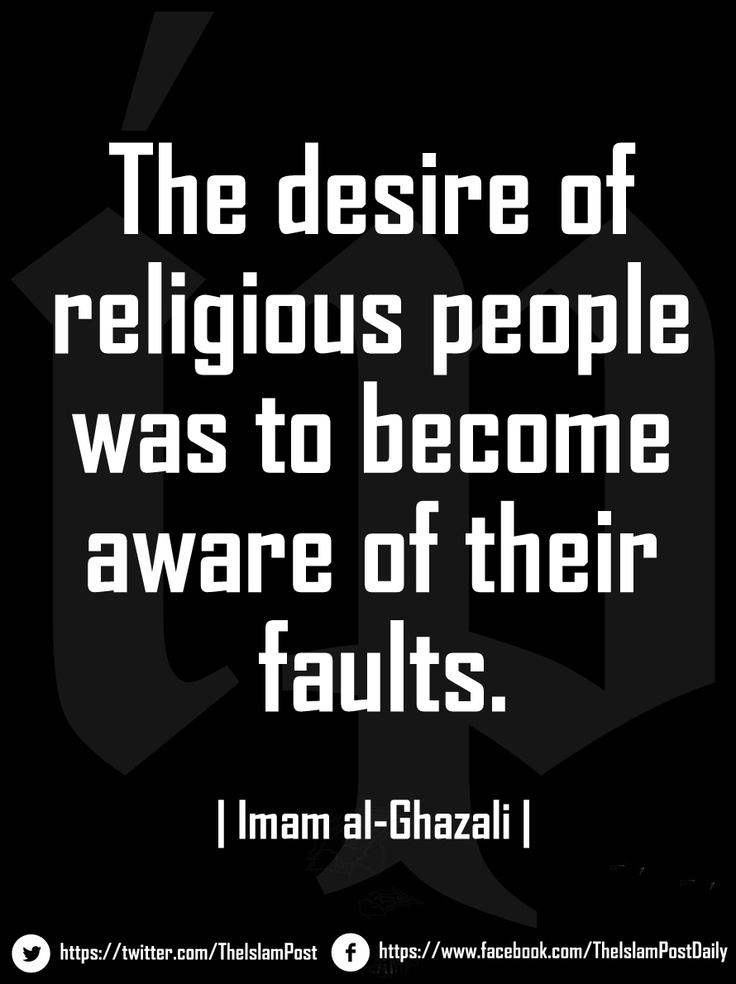 """The desire of religious people was to become aware of their faults."" 