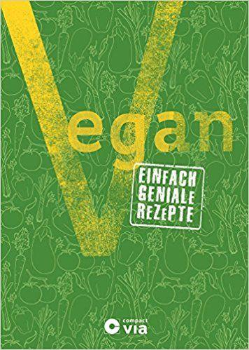 Vegan: Einfach geniale Rezepte von Frank Müller und Isabel Martins, Compact 2016, ISBN-13: 978-3817415908