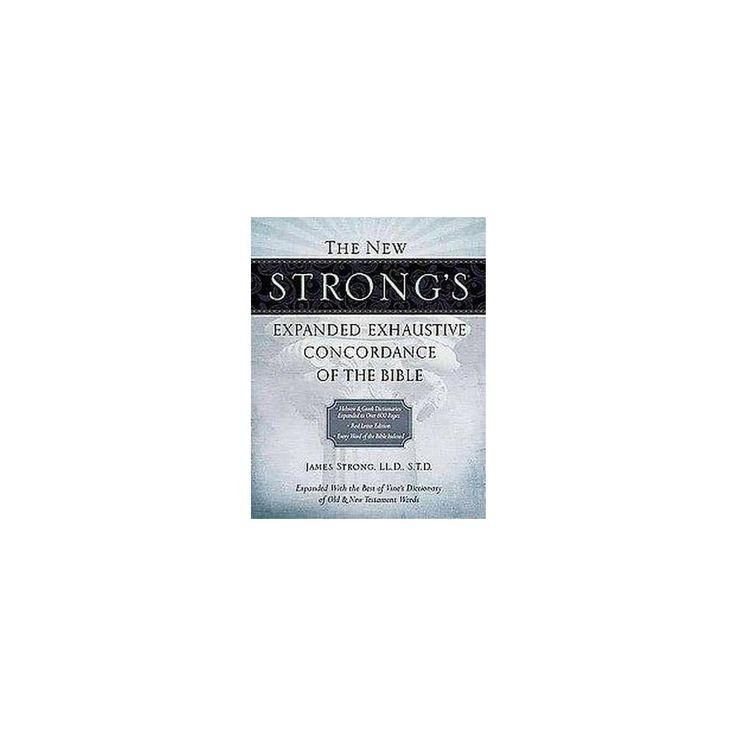 New Strong's Exhaustive Concordance of the Bible (Expanded) (Hardcover) (James Strong)