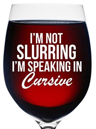 Funny Wine Glass Gift for Mom - Not Slurring Speaking Cursive 16 oz - Unique Birthday Wine Gifts For Women Wife Girlfriend Sister Best Friend Boss Coworker or Daughter - Christmas Present For Her Him - here is where you can find that Perfect Gift for Friends and Family Members
