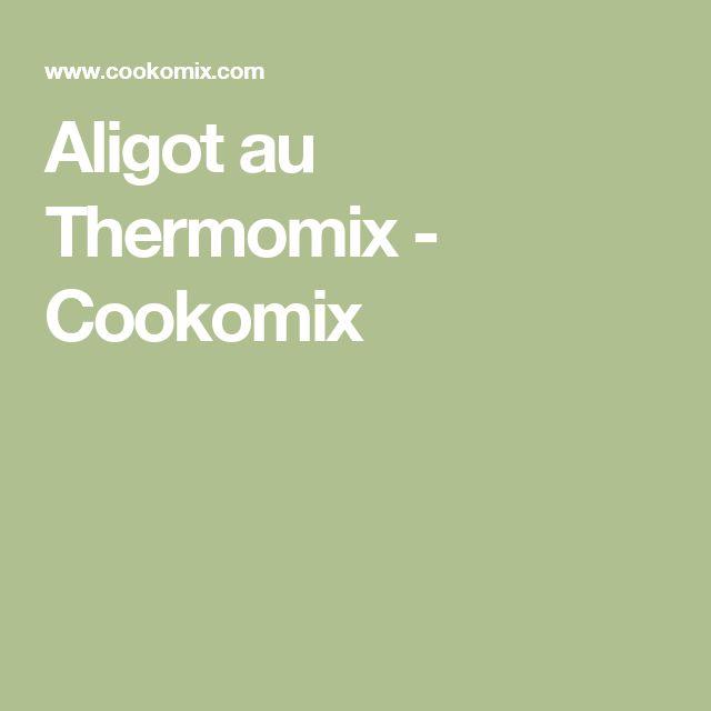 Aligot au Thermomix - Cookomix
