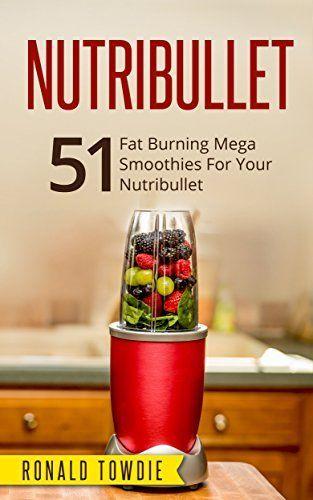 NUTRIBULLET: 51 Fat Burning Mega Smoothies For Your Nutribullet (nutribullet, nutribullet recipe book, nutribullet recipes, smoothies for weight loss, smoothies, smoothies recipes, green juices), http://www.amazon.com/dp/B019TM36EG/ref=cm_sw_r_pi_awdm_ojHMwb0K1HXNR