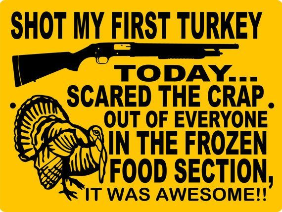 Now that's funny right there...I don't care who you are! TURKEY Hunting Sign 9x12 ALUMINUM THS1 by animalzrule on Etsy, $12.00