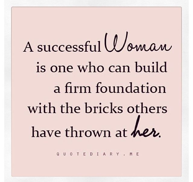Sadly there are jealous women out there that talk smack instead of worrying about their own means of becoming successful. See what happens when you keep your mouth shut and eyes open... you become successful and can hold your own! Relay on no one but yourself.