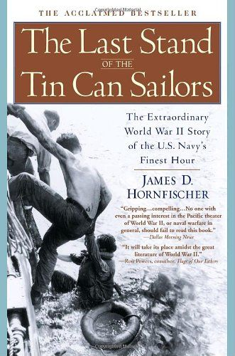 Bestseller Books Online The Last Stand of the Tin Can Sailors: The Extraordinary World War II Story of the U.S. Navy's Finest Hour James D. Hornfischer $11.14  - http://www.ebooknetworking.net/books_detail-0553381482.html